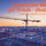Trends in Construction Management Jobs – Australia 2017