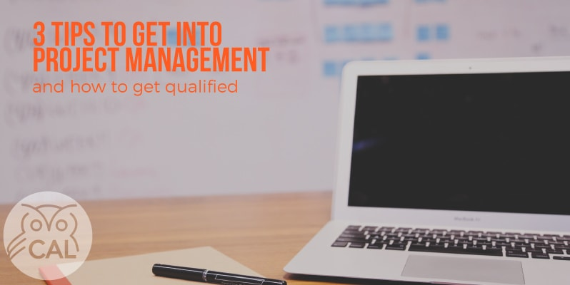3 essential tips on how to get into project management