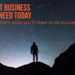 7 Important Business Skills You Need Today