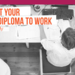 How to put your Business Diploma to work while you study