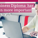 Why having a Business Diploma has never been more important