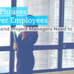 Eight Key Phrases All Managers and Project Managers Need to Know
