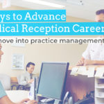 Three Ways to Advance Your Medical Reception Career