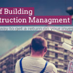 How a Construction Management Course is the smartest way to get a return on your investment